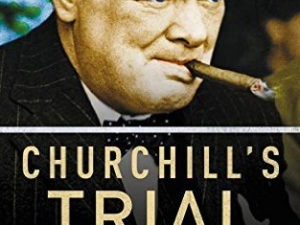 Churchill's Trials