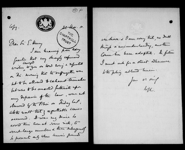 "Churchill to Sir Edward Henry, 22 November 1910: ""my strongly expressed wishes…were not observed by the police on Friday last, with the result that very regrettable scenes occurred."""